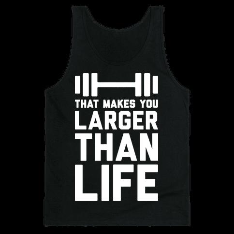 Larger Than Life Tank Top