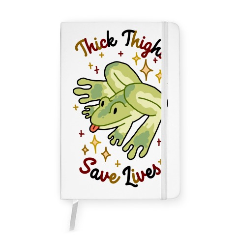 Thick Thighs Save Lives (Frog) Notebook