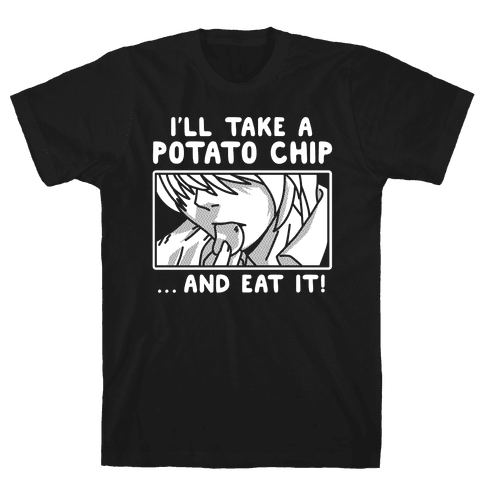 I'll Take a Potato Chip And Eat It Mens T-Shirt