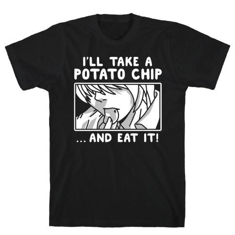 I'll Take a Potato Chip And Eat It Mens T-Shirt