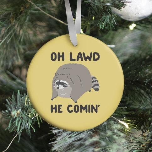 Oh Lawd He Comin' Raccoon Ornament