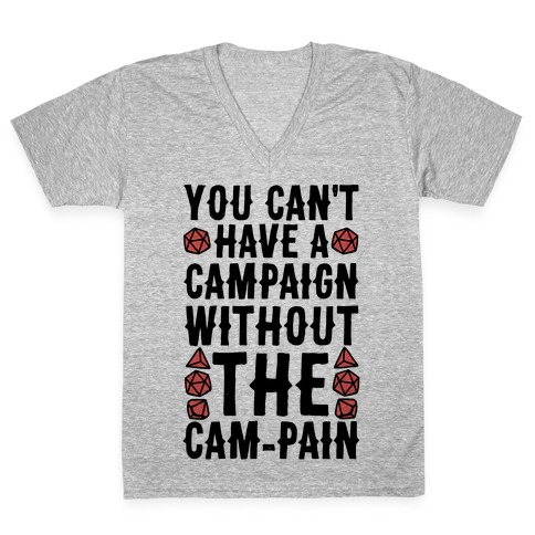 You Can't Have A Campaign Without the Cam-pain V-Neck Tee Shirt