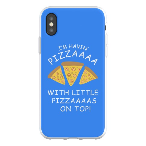 I'm Havin' Pizzaaaa With Little Pizzaaaas On Top Trump Phone Flexi-Case