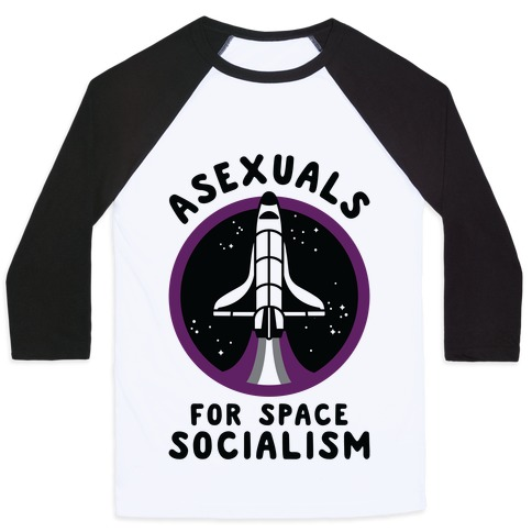 Asexuals For Space Socialism Baseball Tee