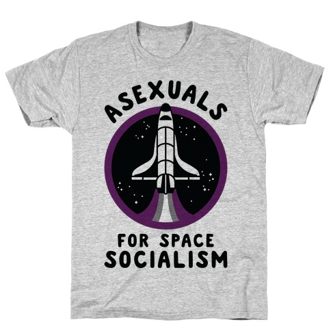 Asexuals For Space Socialism T-Shirt