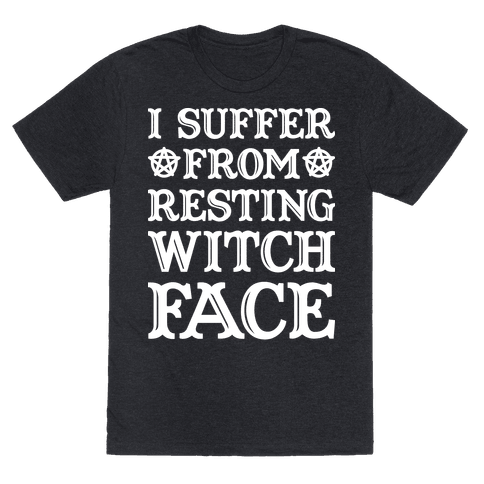 I Suffer From Restless Witch Face (White)
