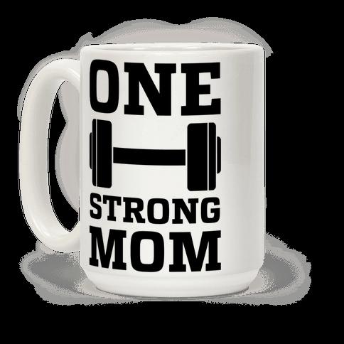 One Strong Mom Coffee Mug