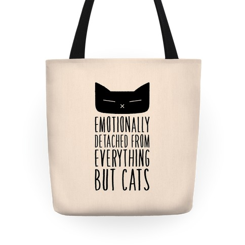 Emotionally Detached From Everything But Cats Tote