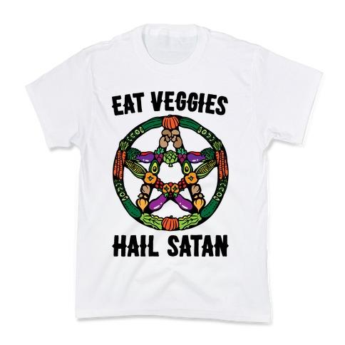 Eat Veggies Hail Satan Kids T-Shirt