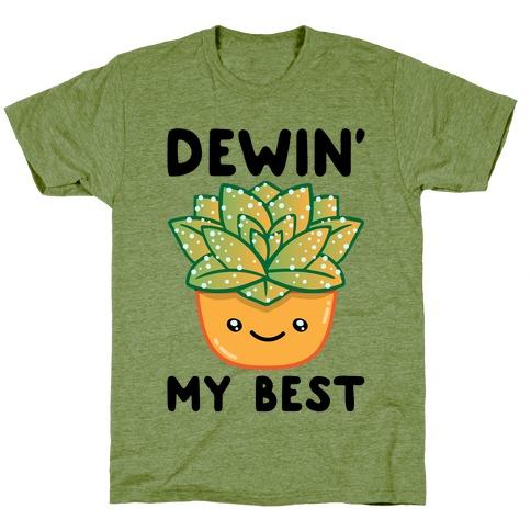 Dewin' My Best T-Shirt