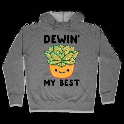 Dewin' My Best Hooded Sweatshirt