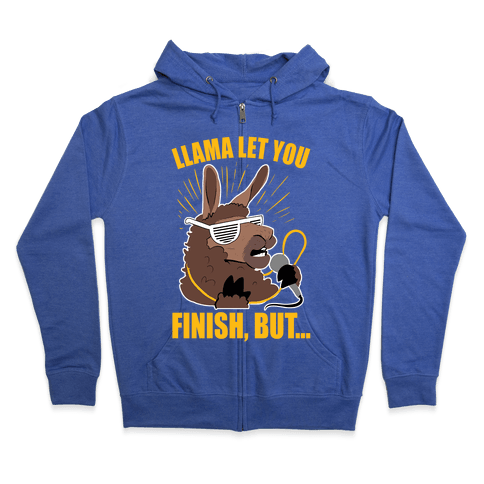 Kanye West Llama Let You Finish, But... Zip Hoodie