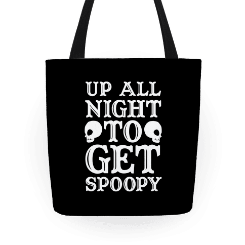 Up All Night To Get Spoopy Tote