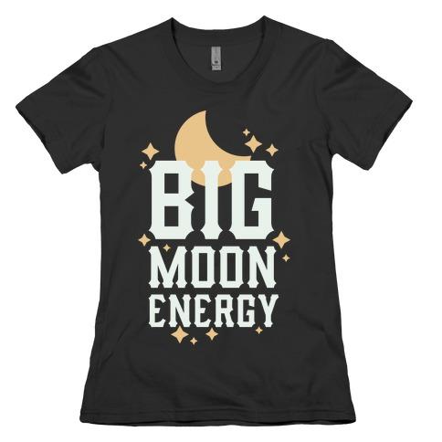 Big Moon Energy Womens T-Shirt