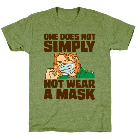 One Does Not Simply Not Wear A Mask Parody T-Shirt