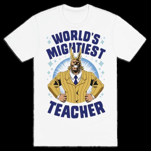 World's Mightiest Teacher Mens/Unisex T-Shirt