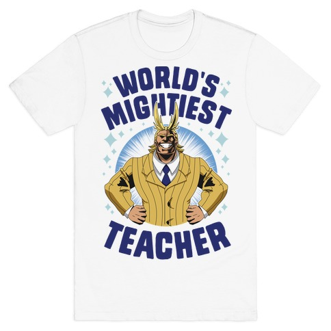 World's Mightiest Teacher T-Shirt