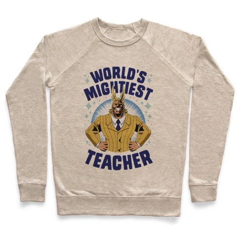 World's Mightiest Teacher Pullover