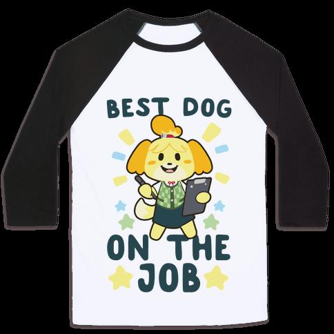 Best Dog on the Job - Isabelle Baseball Tee