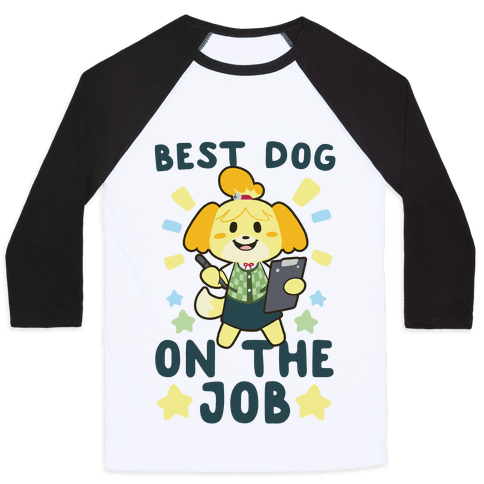 Best Dog on the Job - Isabelle Baseball Tee