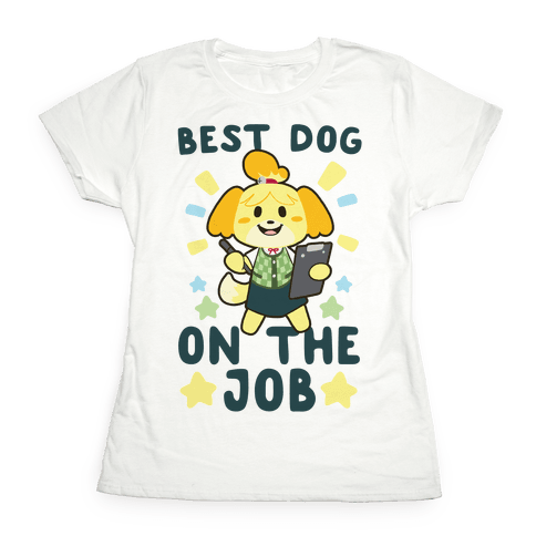 Best Dog on the Job - Isabelle Womens T-Shirt