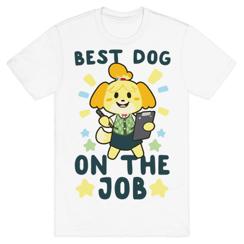Best Dog on the Job - Isabelle Mens T-Shirt