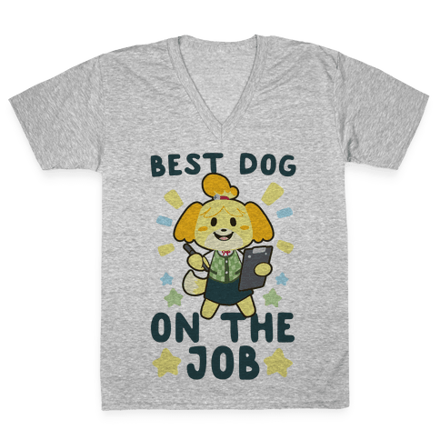 Best Dog on the Job - Isabelle V-Neck Tee Shirt