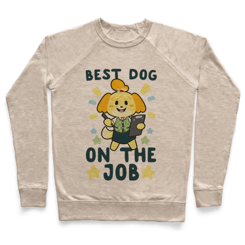 Best Dog on the Job - Isabelle Pullover
