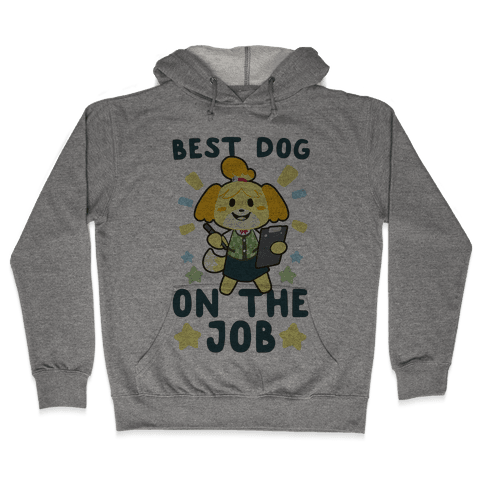 Best Dog on the Job - Isabelle Hooded Sweatshirt