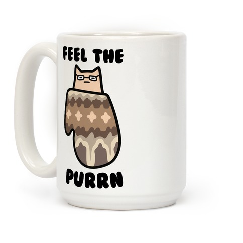 Feel the Purrn Coffee Mug