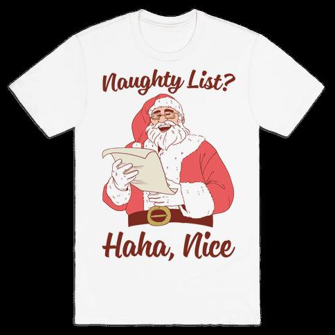 Naughty List? Haha, Nice Mens T-Shirt