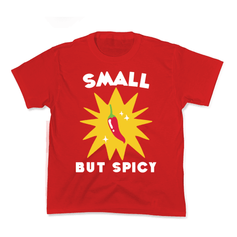 Small but Spicy Kids T-Shirt