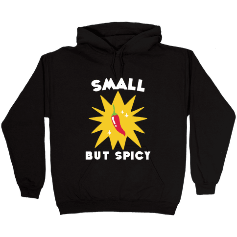 Small but Spicy Hooded Sweatshirt
