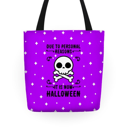 Due To Personal Reasons It Is Now Halloween Skull (Black Text) Tote