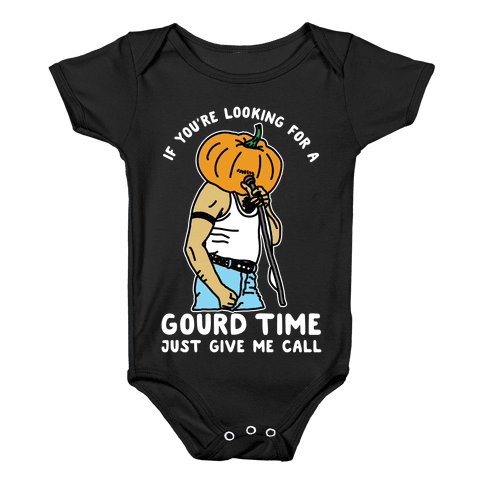 If You're Looking For a Gourd Time Just Give Me a Call Baby Onesy
