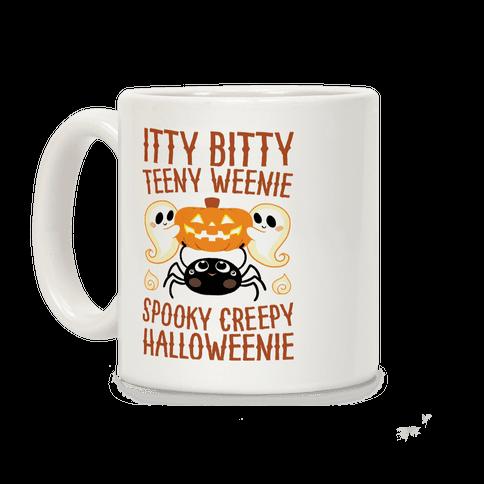 Itty Bitty Teeny Weenie Spooky Creepy Halloweenie Coffee Mug