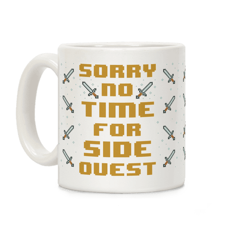 No Time For Side Quest Coffee Mug