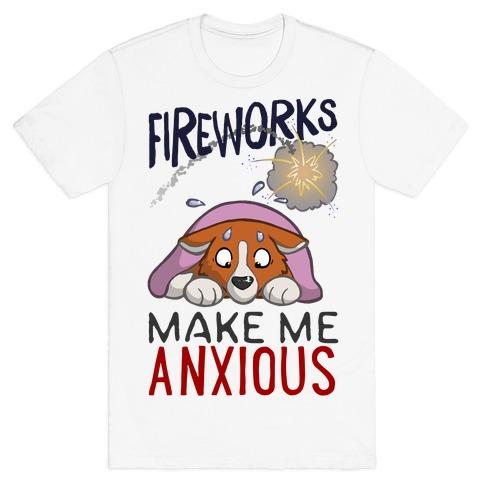 Fireworks Make Me Anxious T-Shirt