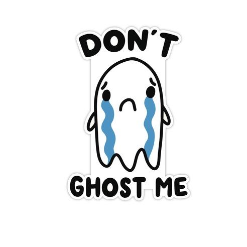 Don't Ghost Me Die Cut Sticker