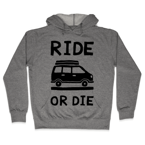Ride Or Die Road Trip Hooded Sweatshirt