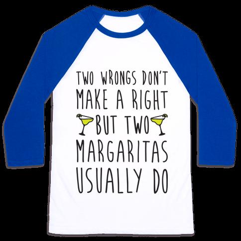 Two Margaritas Baseball Tee