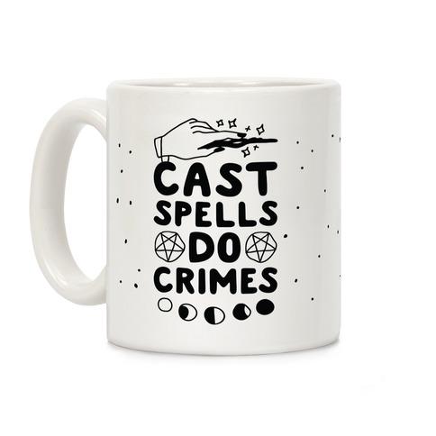 Cast Spells Do Crimes Coffee Mug
