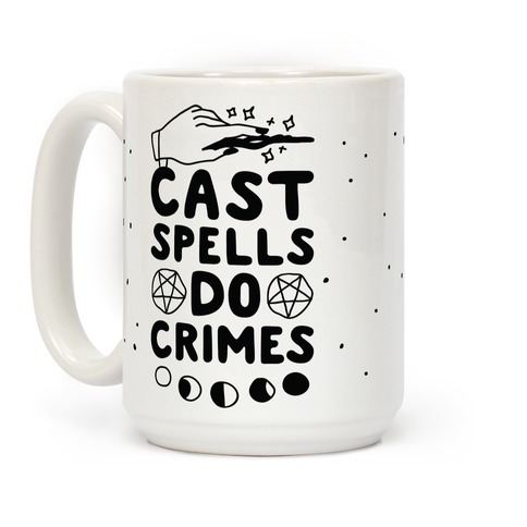 Cast Spells Do Crimes Coffee Mug