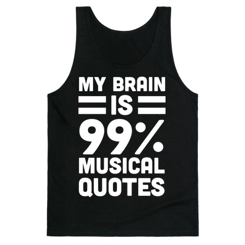 My Brain is 99% Musical Quotes Tank Top