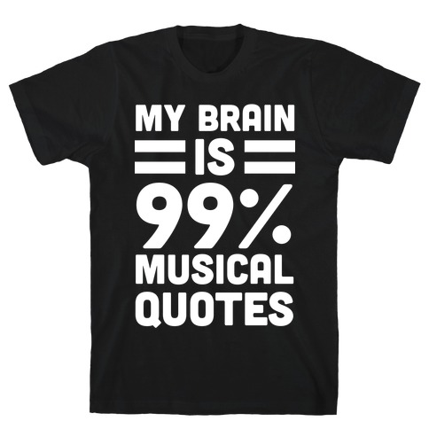 My Brain is 99% Musical Quotes Mens T-Shirt