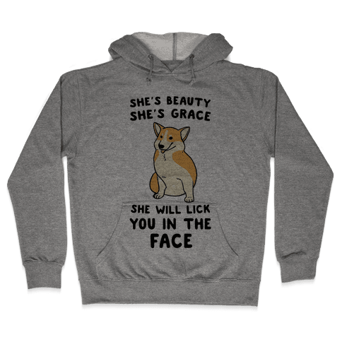 She Will Lick You in the Face Hooded Sweatshirt