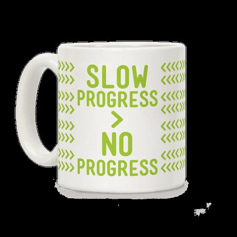 Slow Progress > No Progress