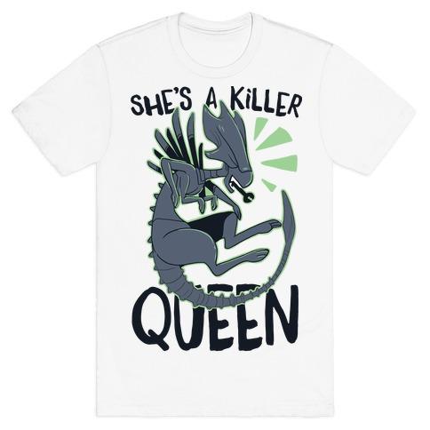 She's a Killer Queen - Xenomorph Queen T-Shirt