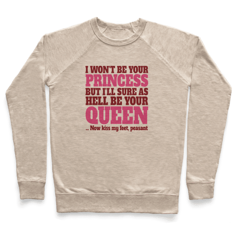 I'm Not Your Princess Pullover