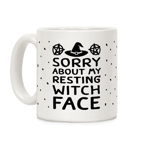 Sorry About My Resting Witch Face Coffee Mug